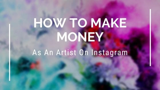 How to make money as an artist on Instagram