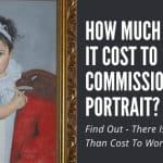 How Much Does It Cost To Commission a Portrait?
