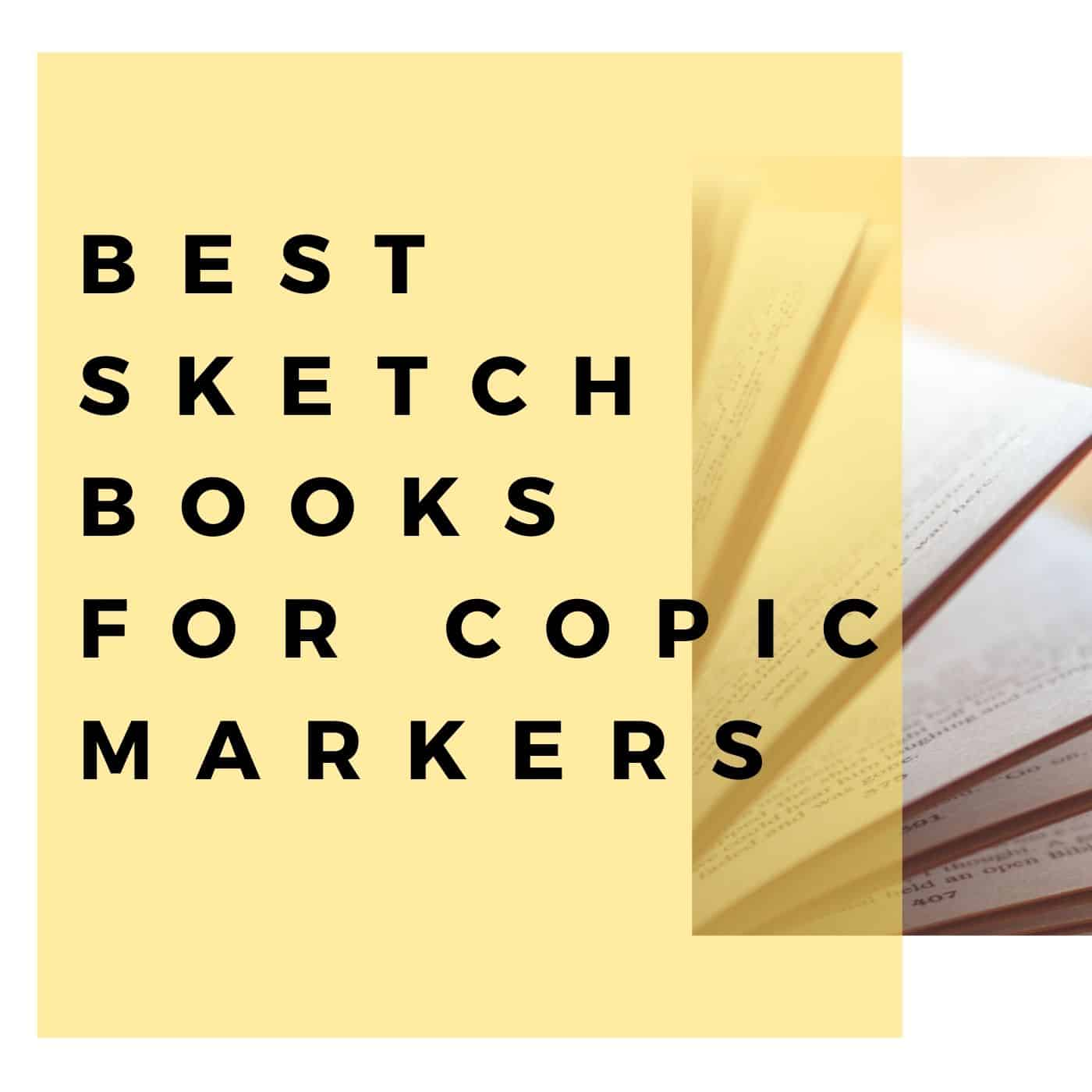 Best Sketchbooks for Copic Markers
