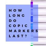 How long do Copic markers last?