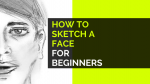 How to sketch a face