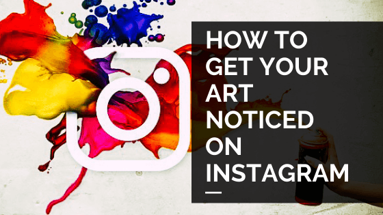 How to get your art noticed on Instagram